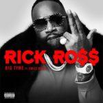 Rick Ross BIG TYME Mp3