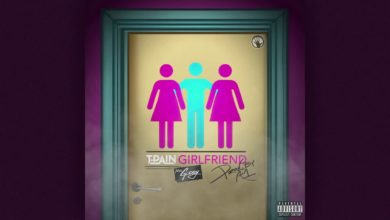 Photo of T-Pain – Girlfriend ft G-Eazy (AUDIO)