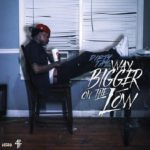 Dirty Tay Way Bigger on the Low Album