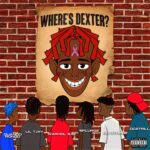 Famous Dex Where's Dexter?